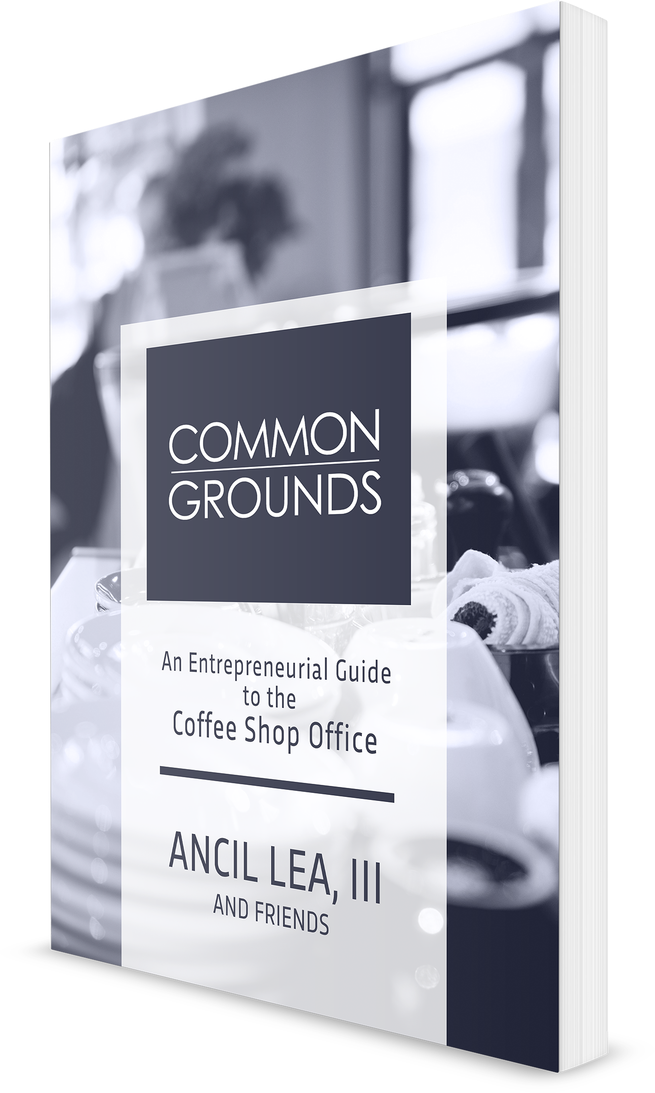 Common Grounds Book by Ancil Lea III